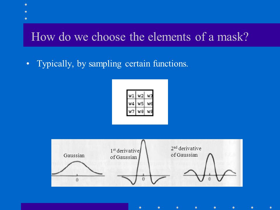 How do we choose the elements of a mask