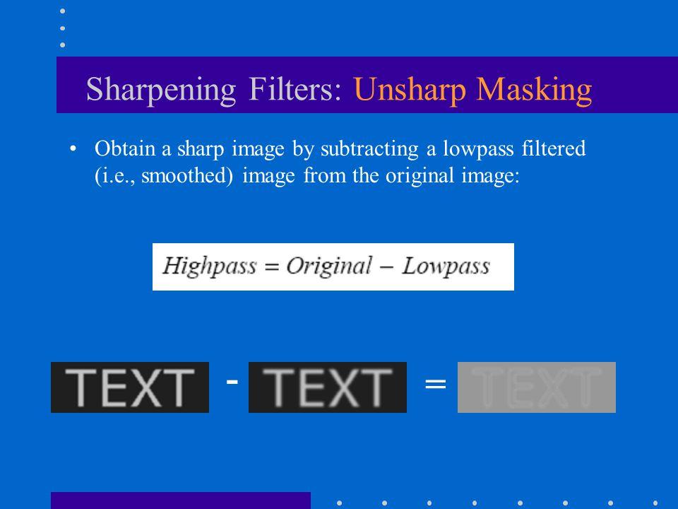 Sharpening Filters: Unsharp Masking