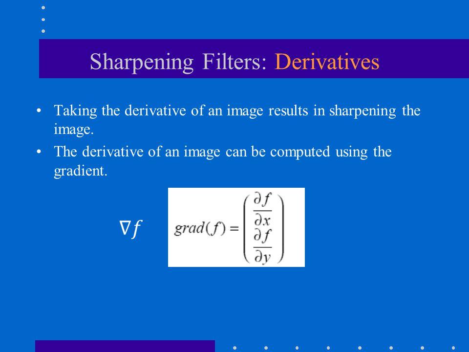 Sharpening Filters: Derivatives