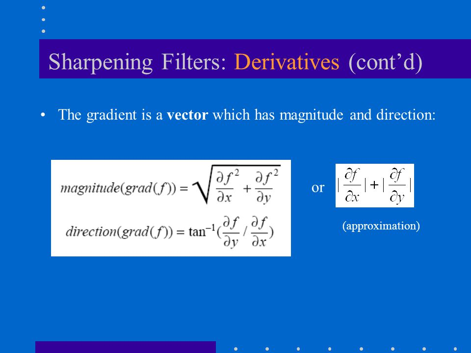 Sharpening Filters: Derivatives (cont'd)