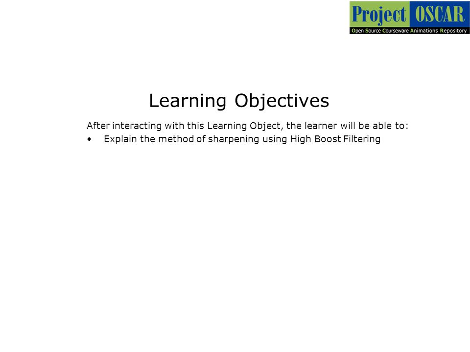 Learning Objectives After interacting with this Learning Object, the learner will be able to: