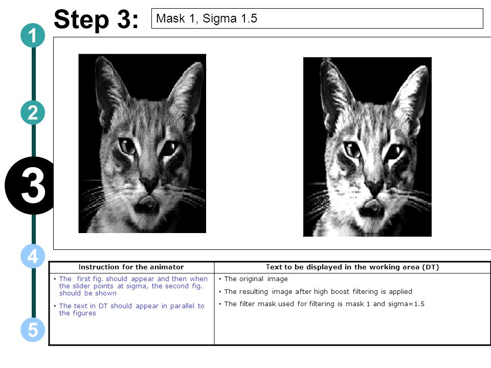 3 Step 3: 1 2 4 5 Mask 1, Sigma 1.5 Instruction for the animator