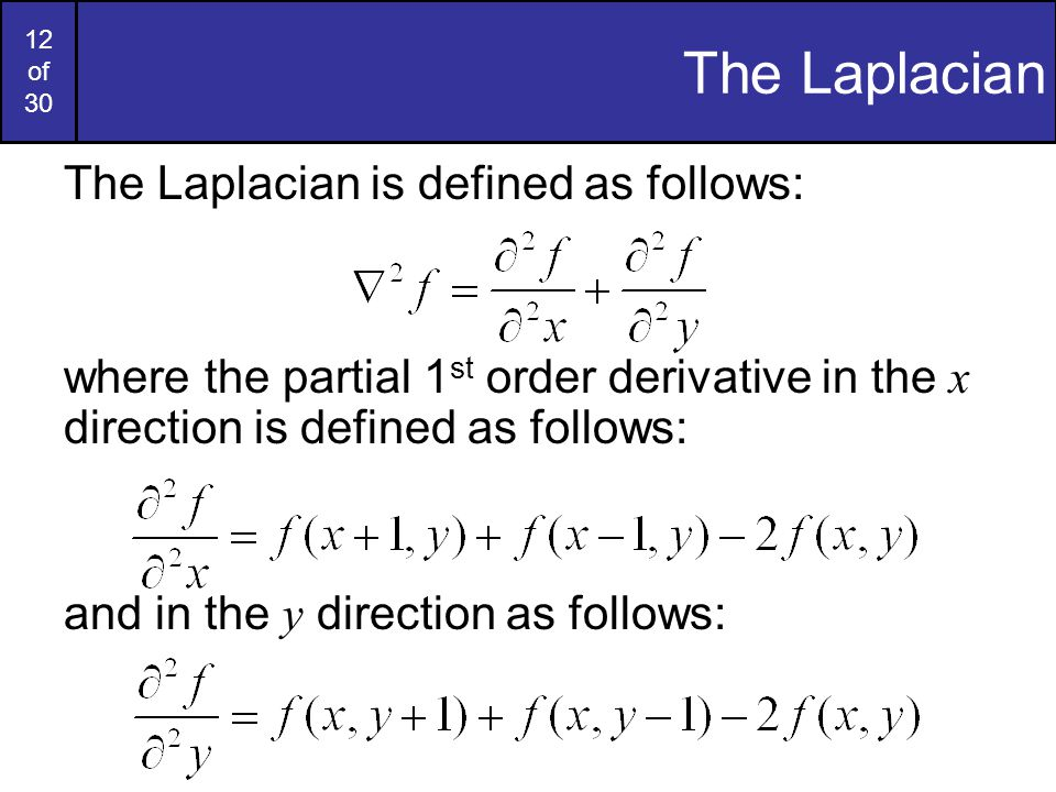 The Laplacian The Laplacian is defined as follows: