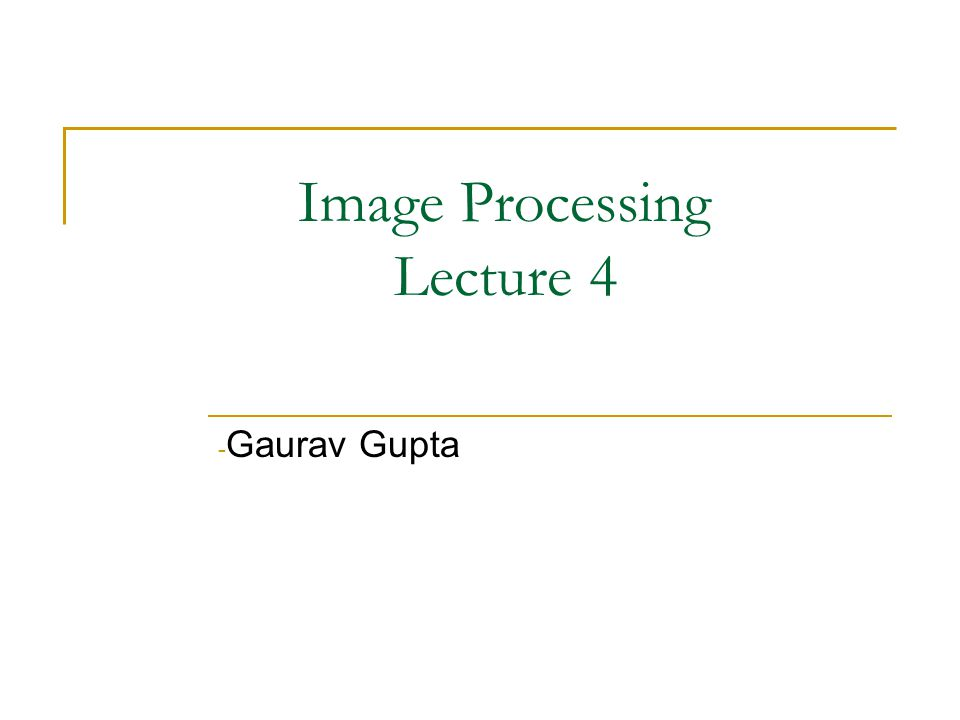 Image Processing Lecture 4