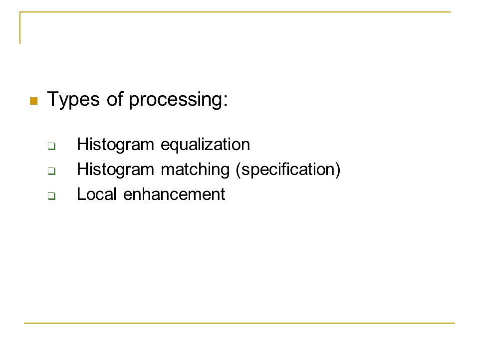 Types of processing: Histogram equalization