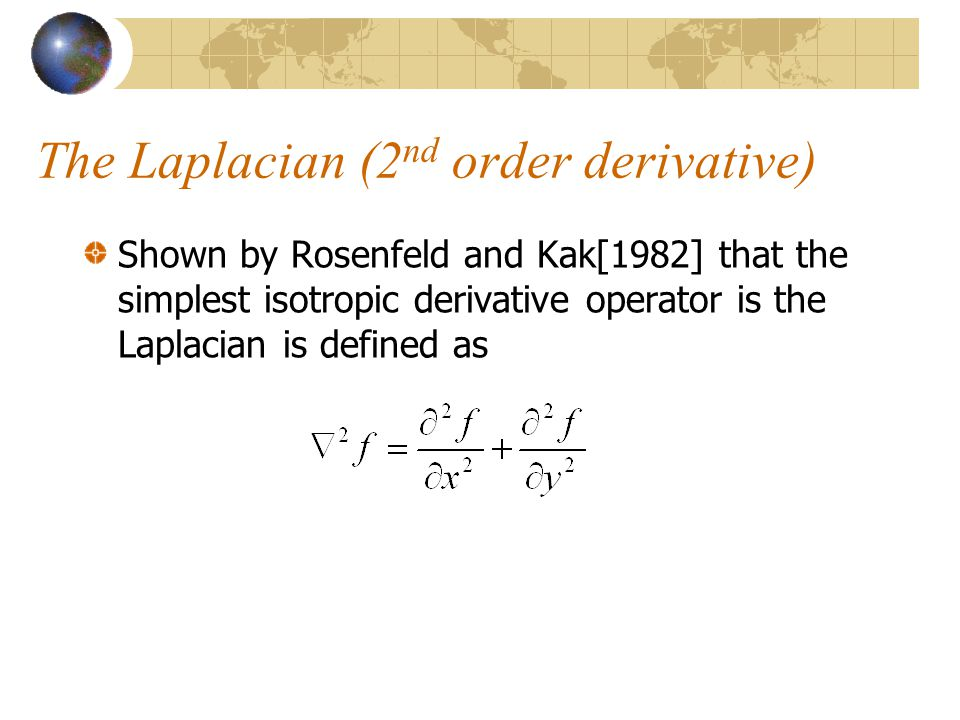 The Laplacian (2nd order derivative)