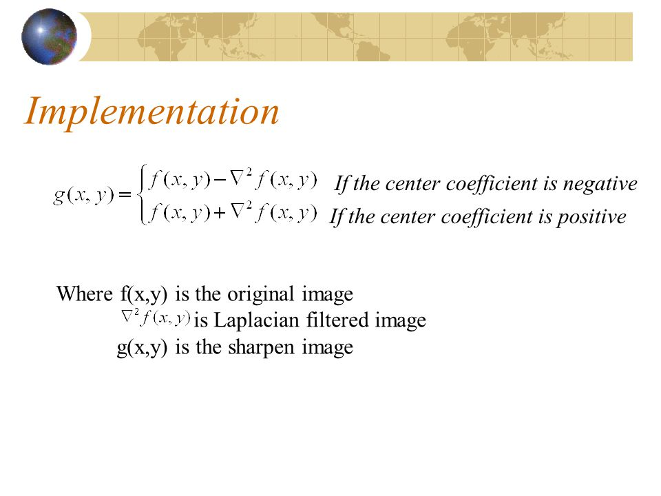 Implementation If the center coefficient is negative