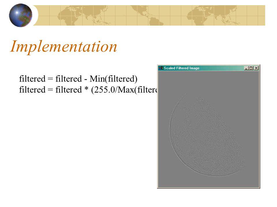 Implementation filtered = filtered - Min(filtered)