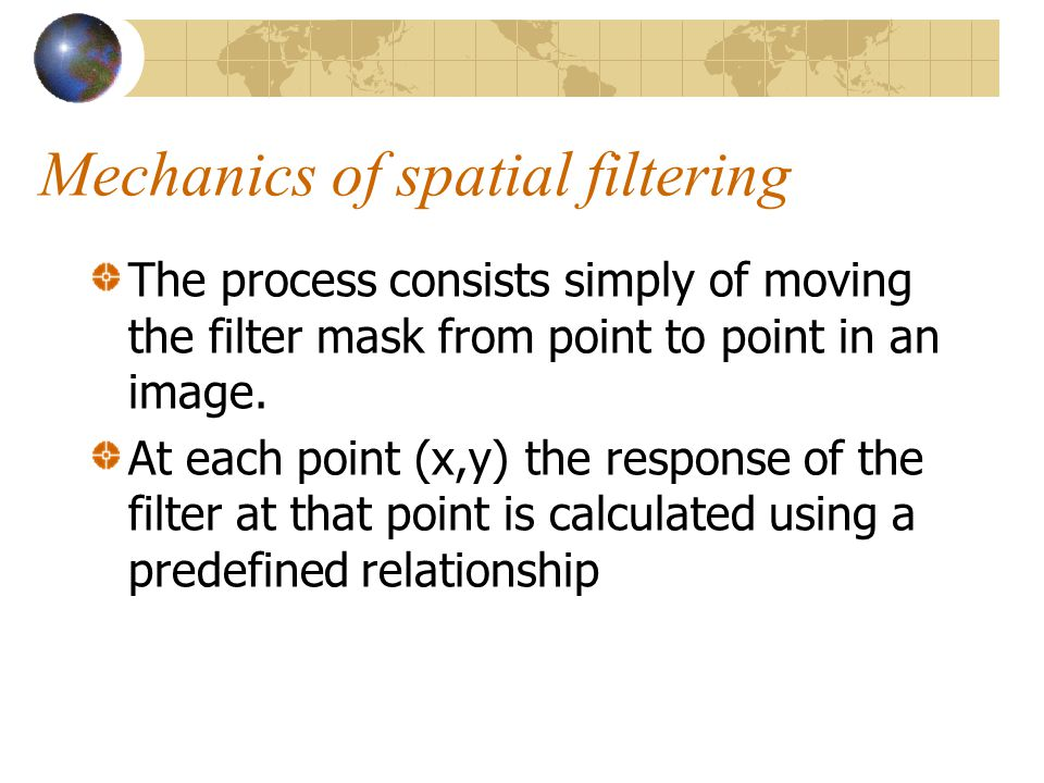 Mechanics of spatial filtering