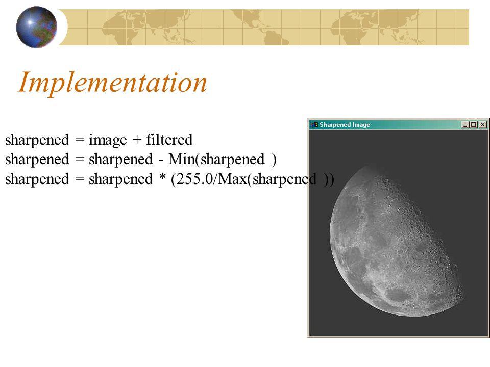 Implementation sharpened = image + filtered