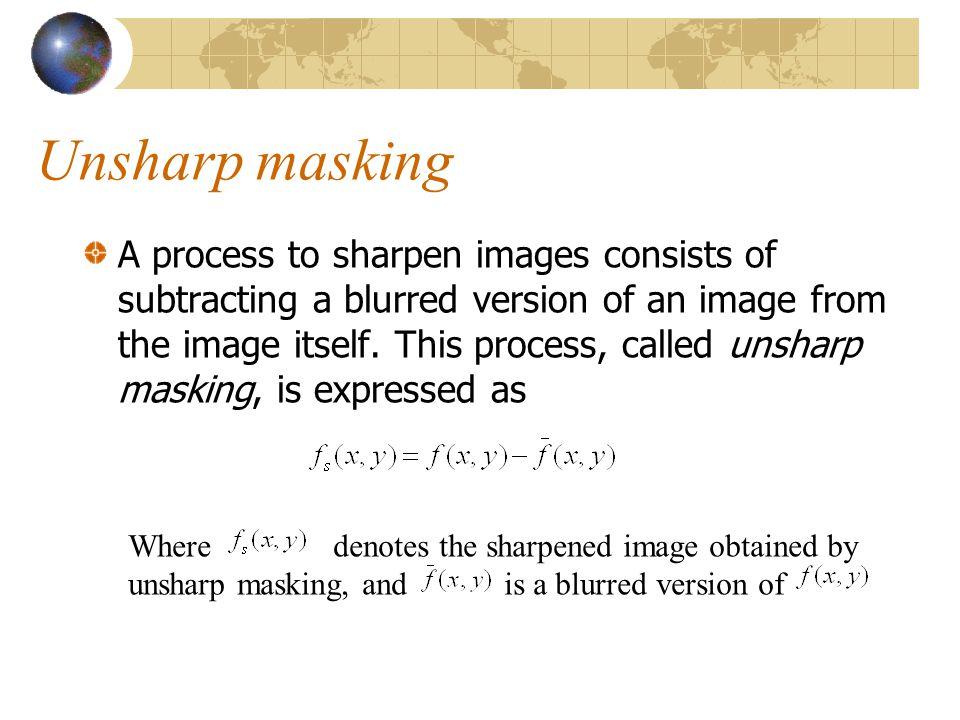 Unsharp masking