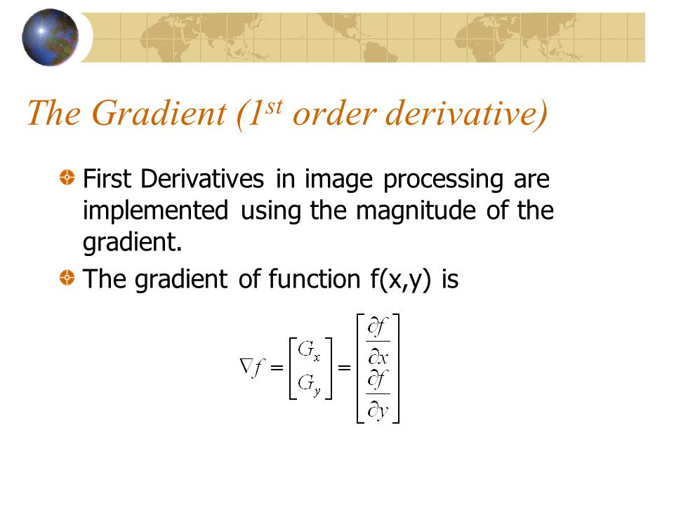The Gradient (1st order derivative)