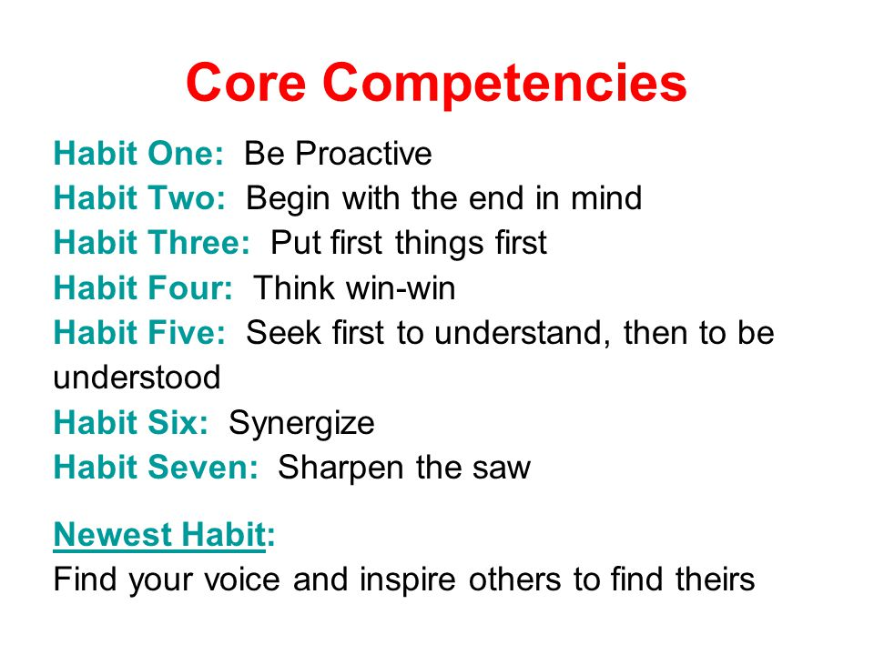 Core Competencies Habit One: Be Proactive