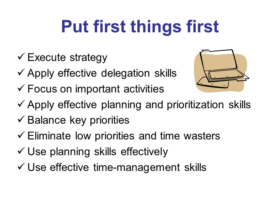 Put first things first Execute strategy