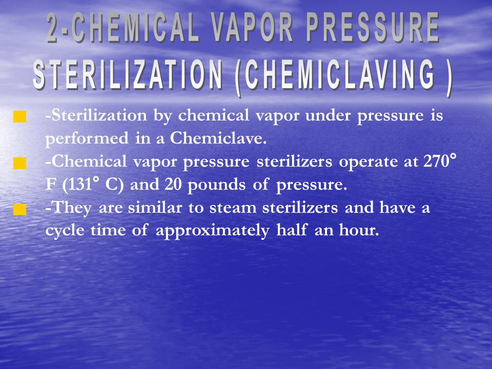 2-CHEMICAL VAPOR PRESSURE STERILIZATION (CHEMICLAVING )