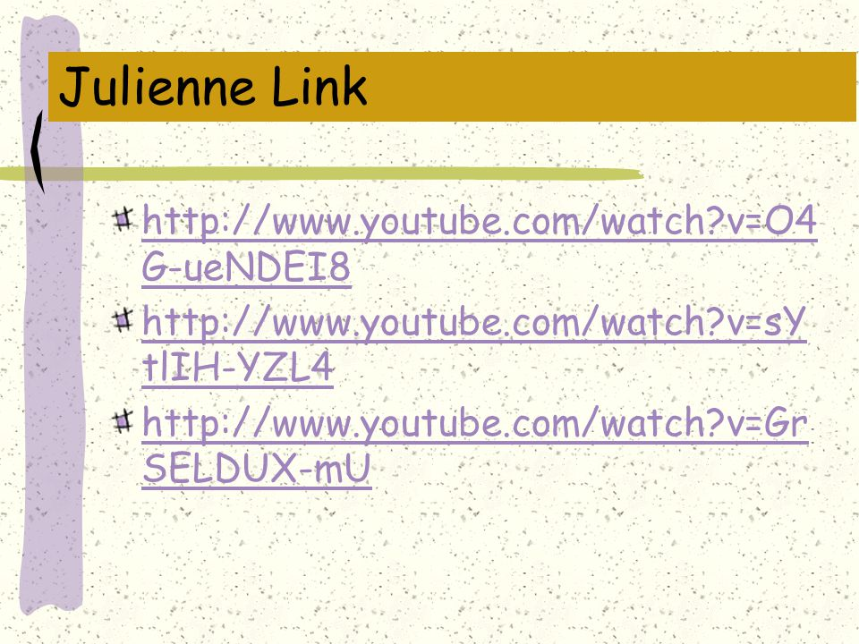 Julienne Link http://www.youtube.com/watch v=O4G-ueNDEI8