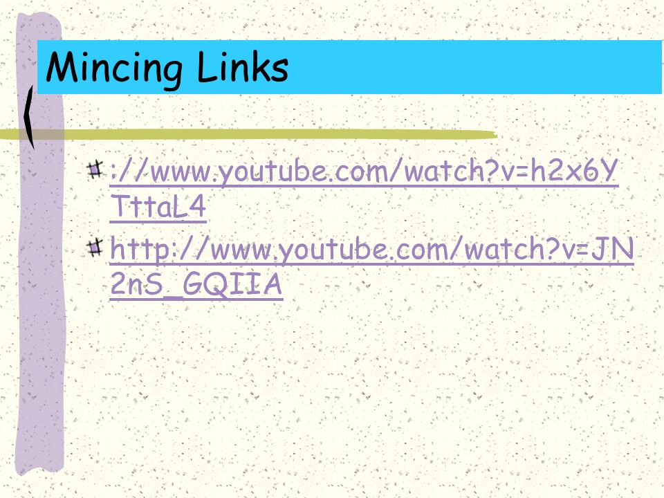 Mincing Links ://www.youtube.com/watch v=h2x6YTttaL4