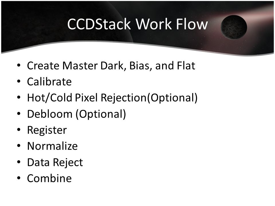 CCDStack Work Flow Create Master Dark, Bias, and Flat Calibrate