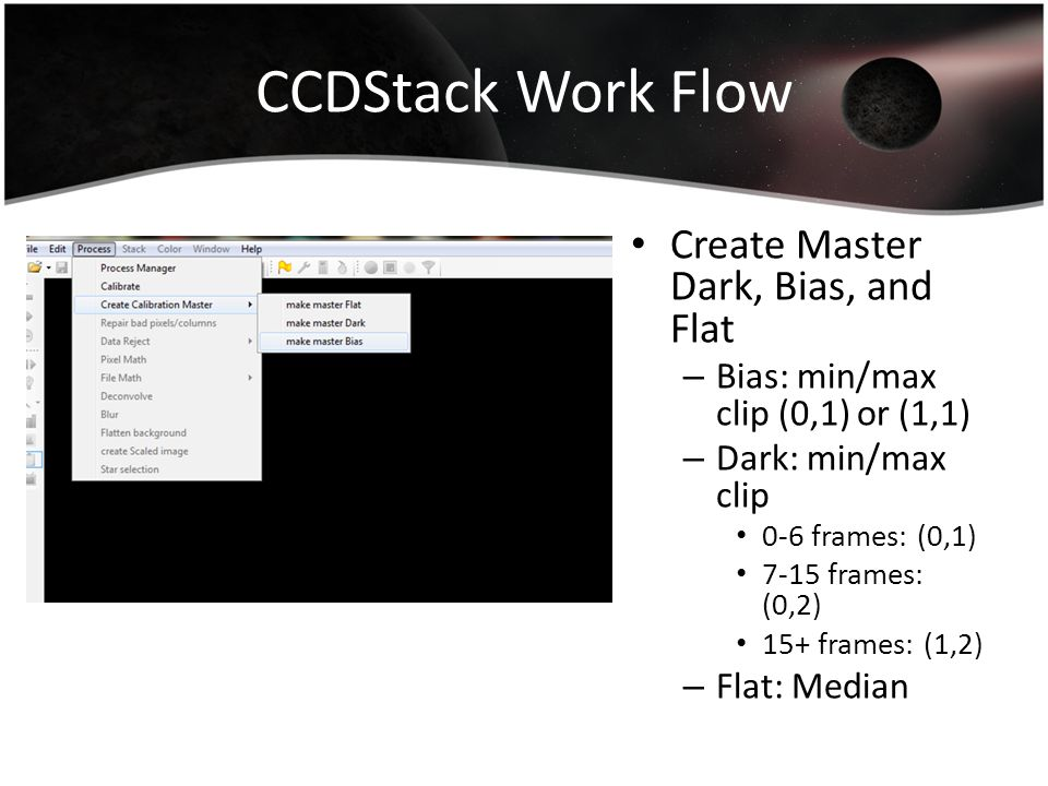 CCDStack Work Flow Create Master Dark, Bias, and Flat
