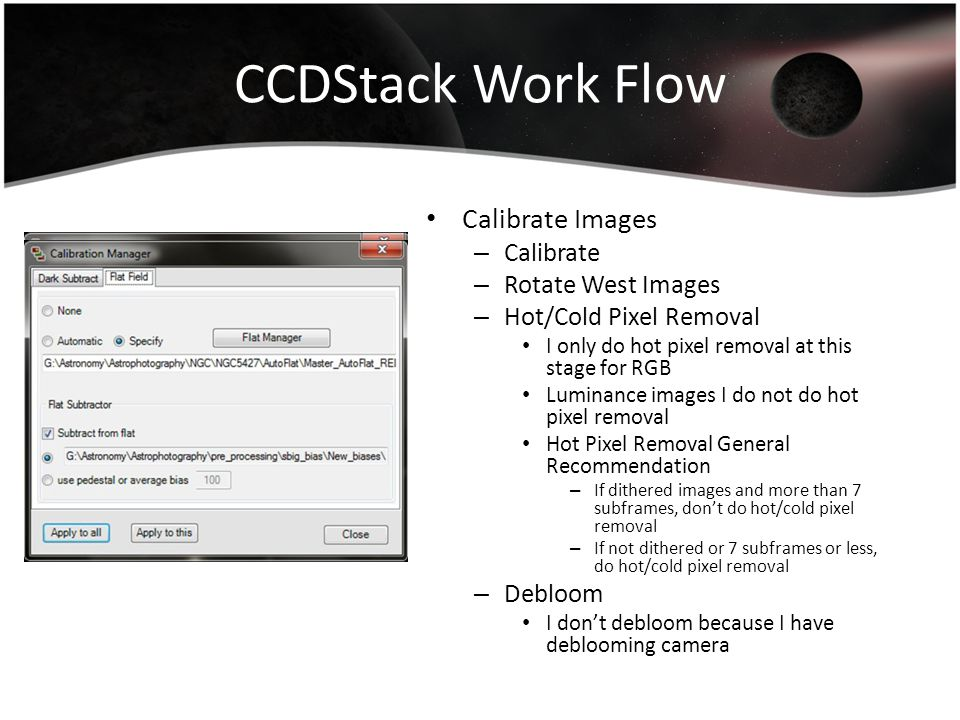 CCDStack Work Flow Calibrate Images Calibrate Rotate West Images