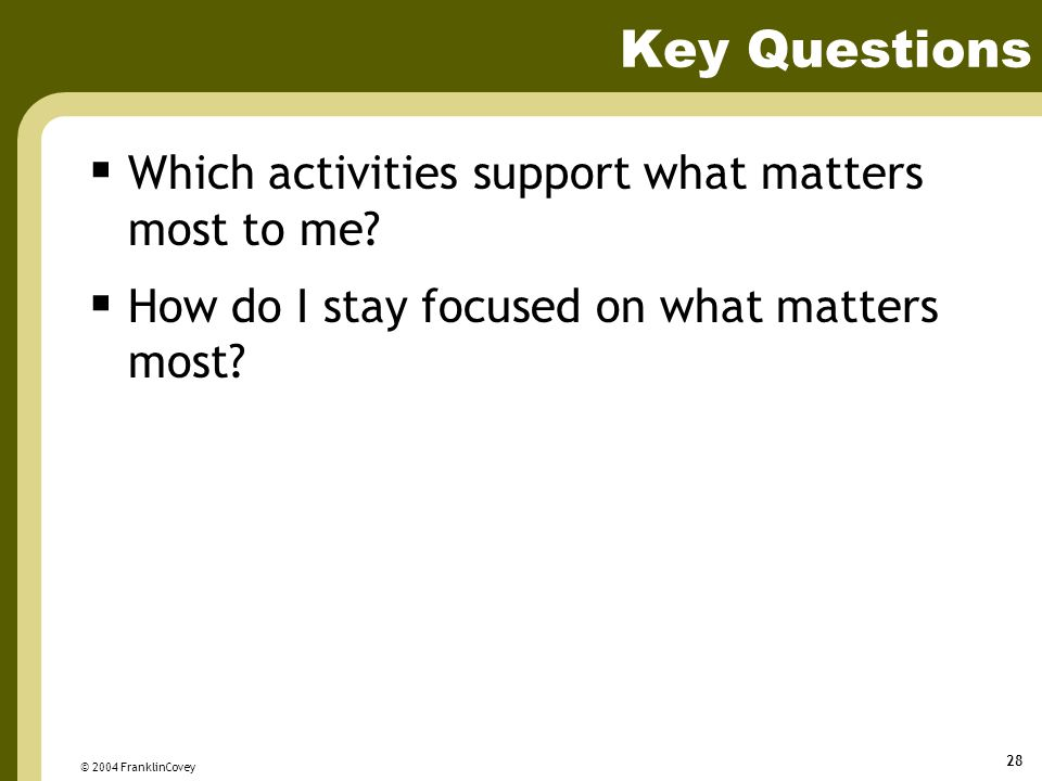 Key Questions Which activities support what matters most to me