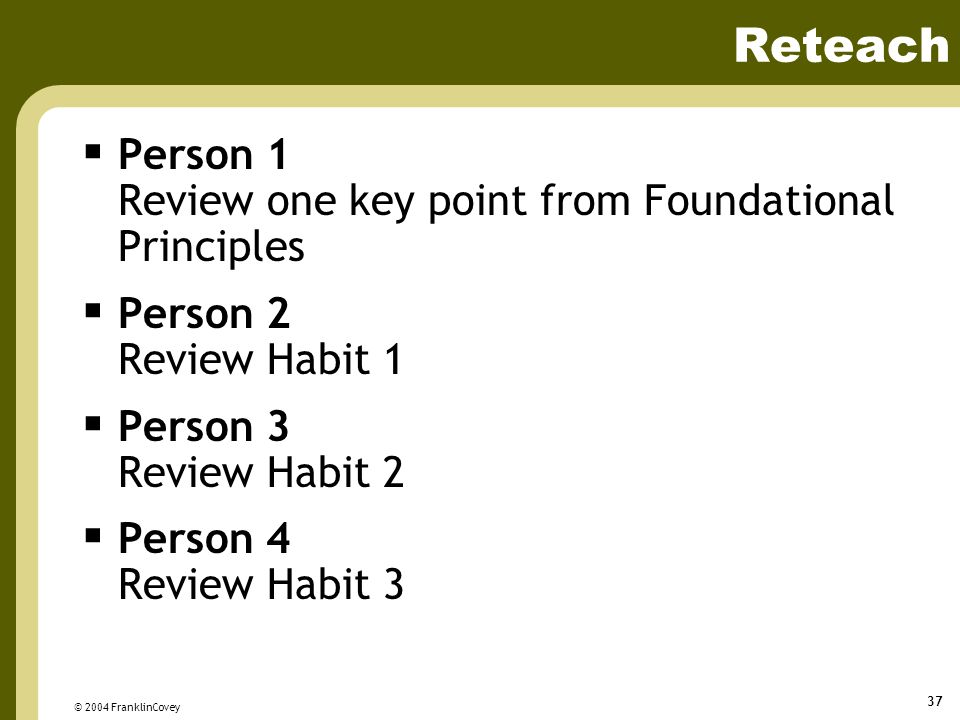 Reteach Person 1 Review one key point from Foundational Principles