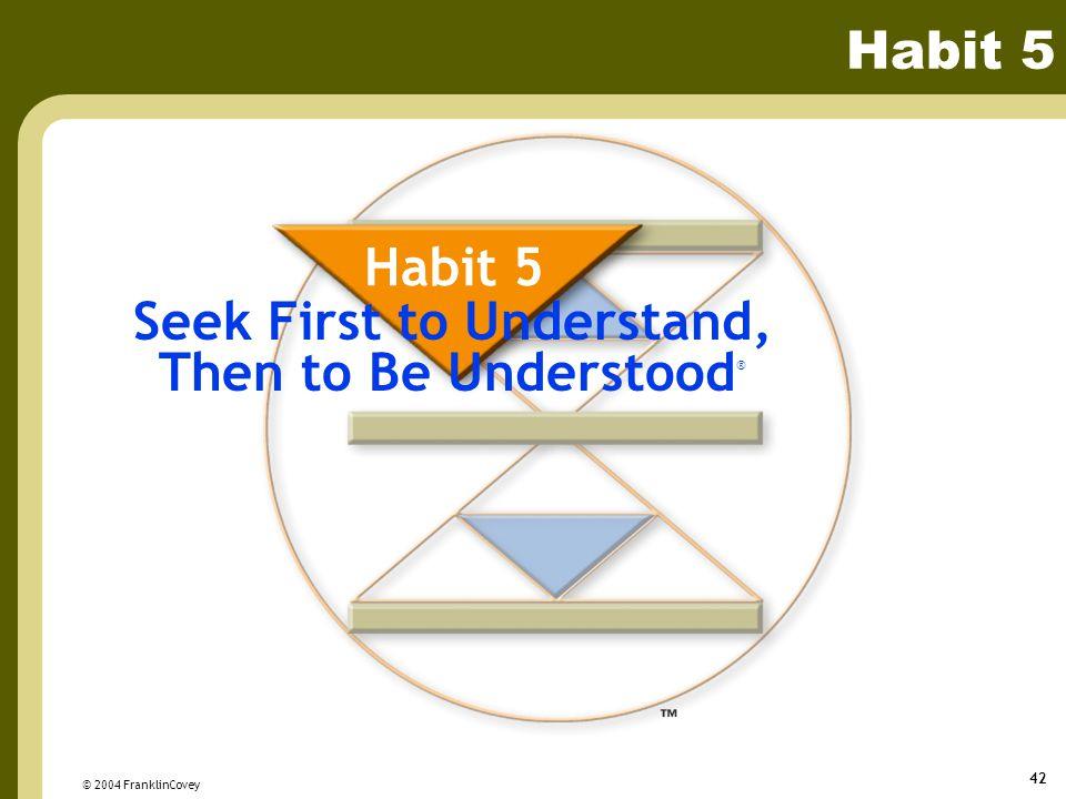 Seek First to Understand,