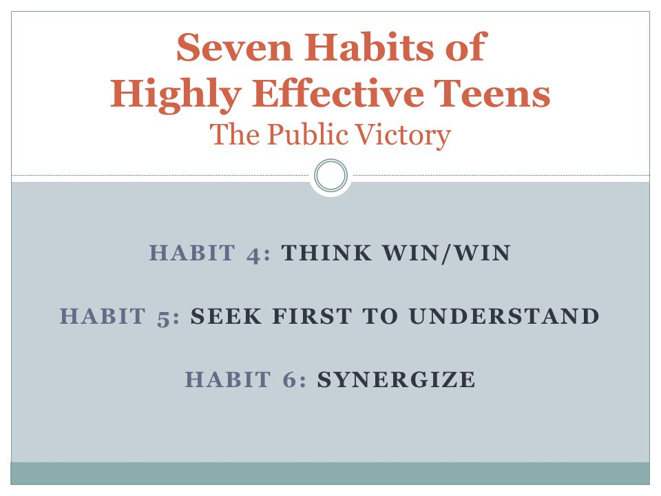 Seven Habits of Highly Effective Teens The Public Victory