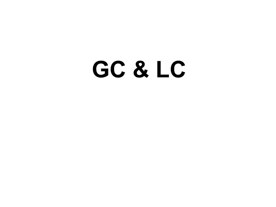 GC & LC
