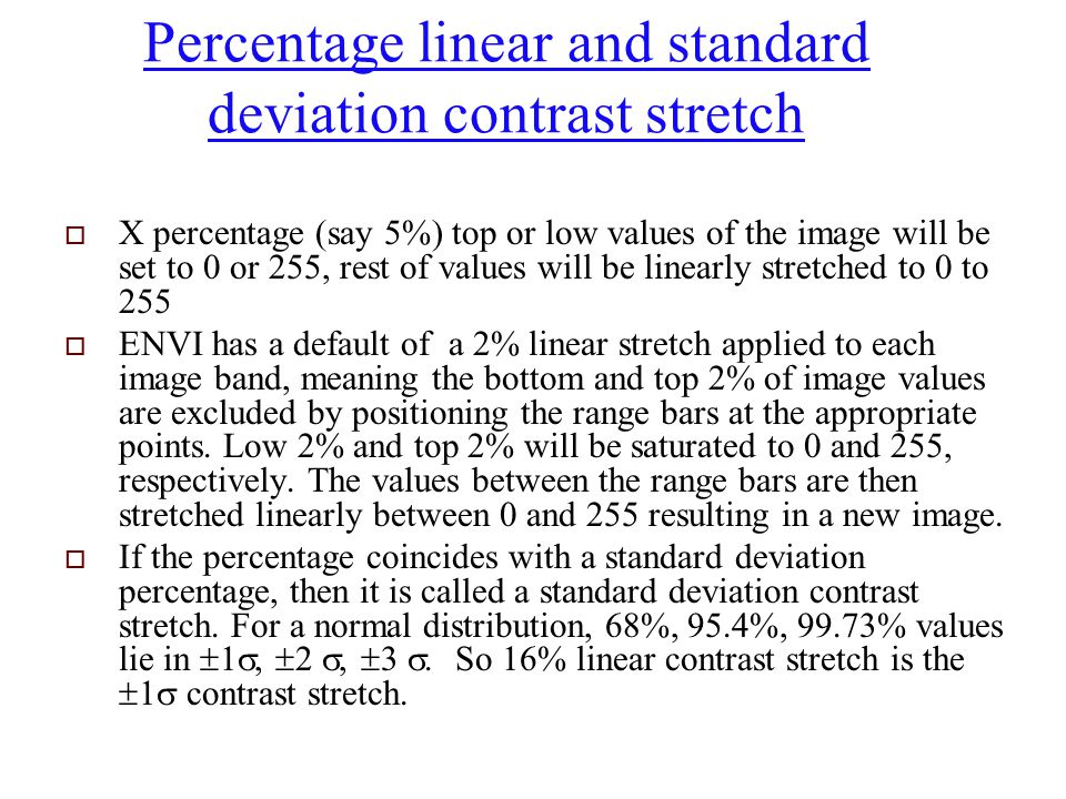 Percentage linear and standard deviation contrast stretch