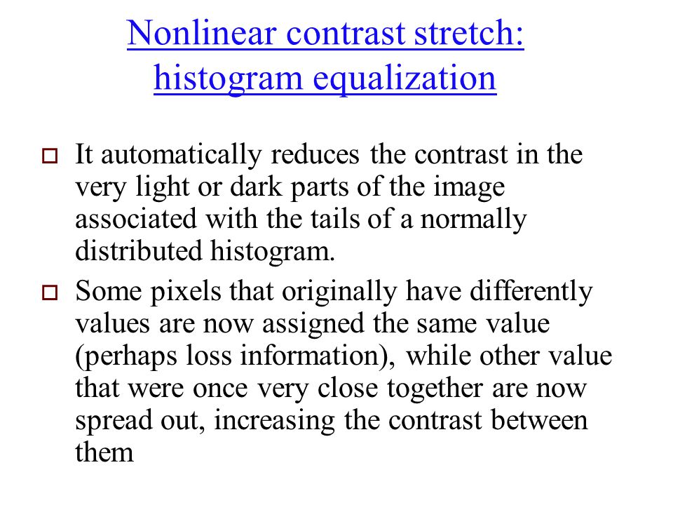 Nonlinear contrast stretch: histogram equalization