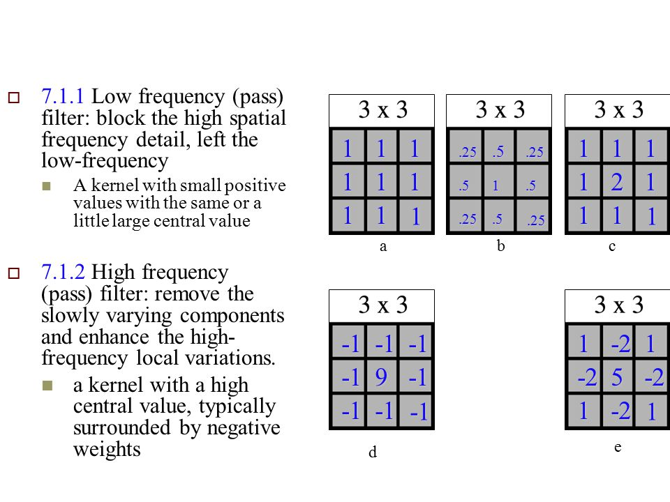 7.1.1 Low frequency (pass) filter: block the high spatial frequency detail, left the low-frequency