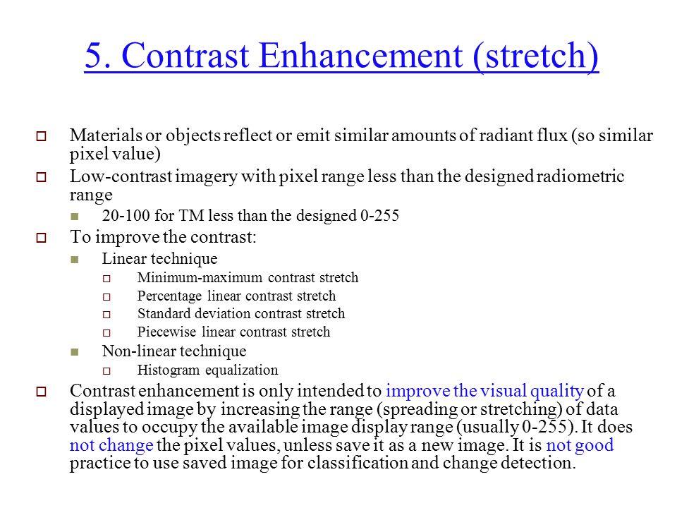 5. Contrast Enhancement (stretch)