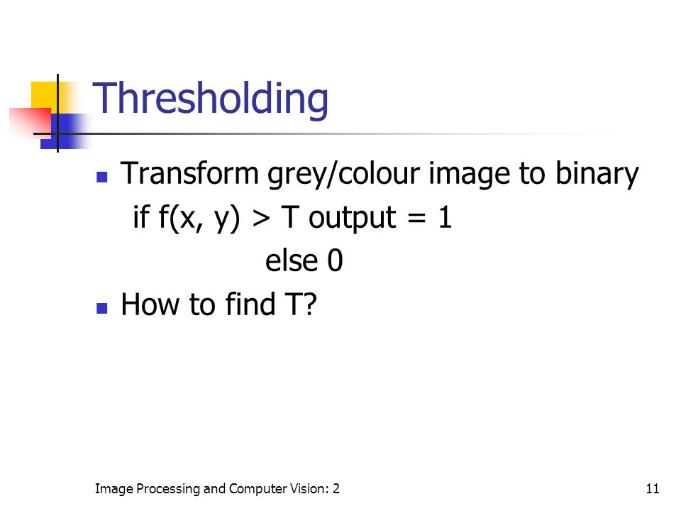 Thresholding Transform grey/colour image to binary