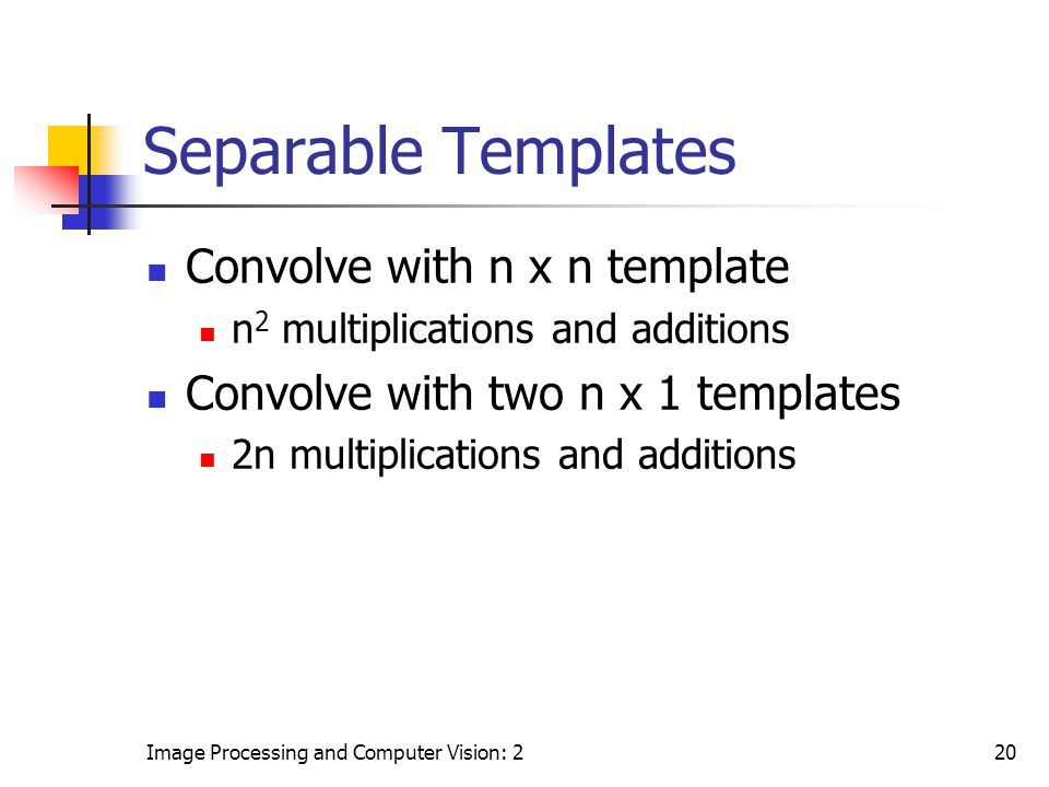 Separable Templates Convolve with n x n template