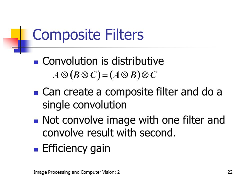 Composite Filters Convolution is distributive