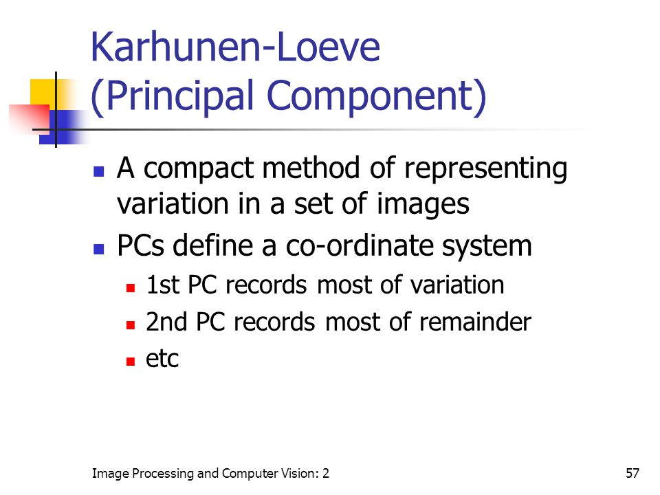 Karhunen-Loeve (Principal Component)