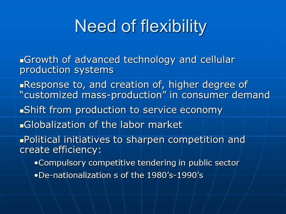 Need of flexibility Growth of advanced technology and cellular production systems.