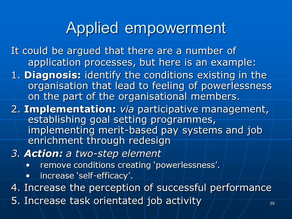 Applied empowerment It could be argued that there are a number of application processes, but here is an example: