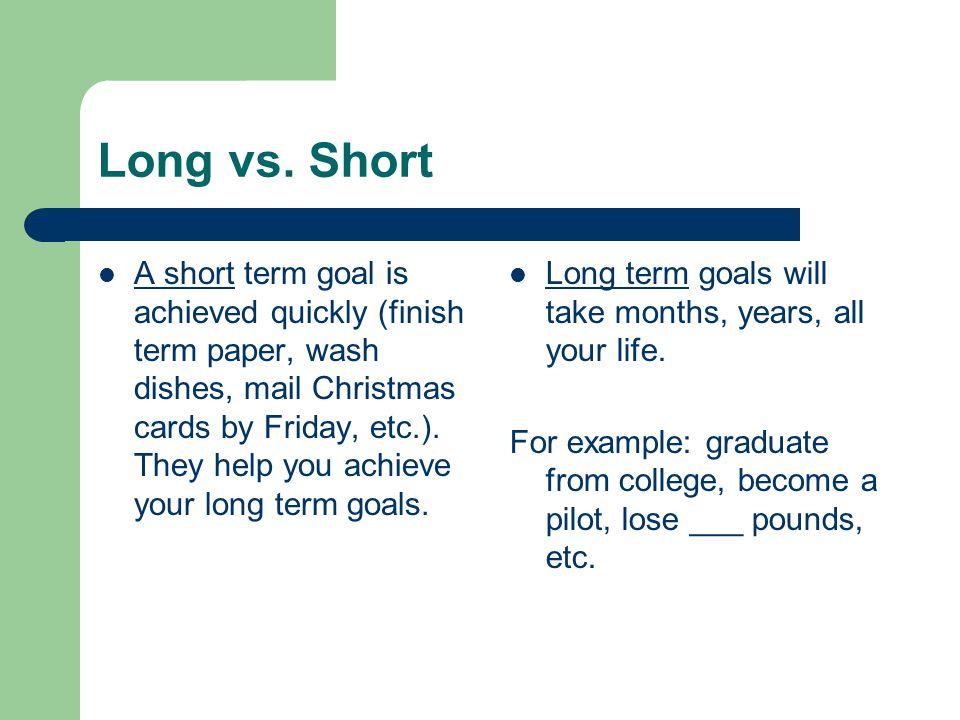 Long vs. Short