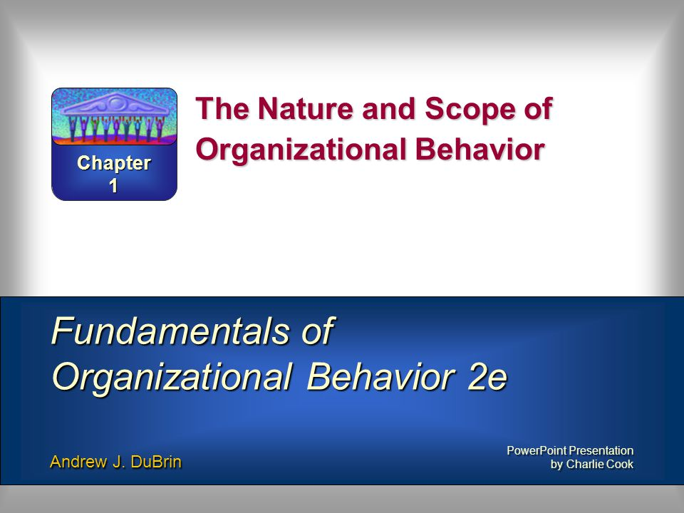 The Nature and Scope of Organizational Behavior