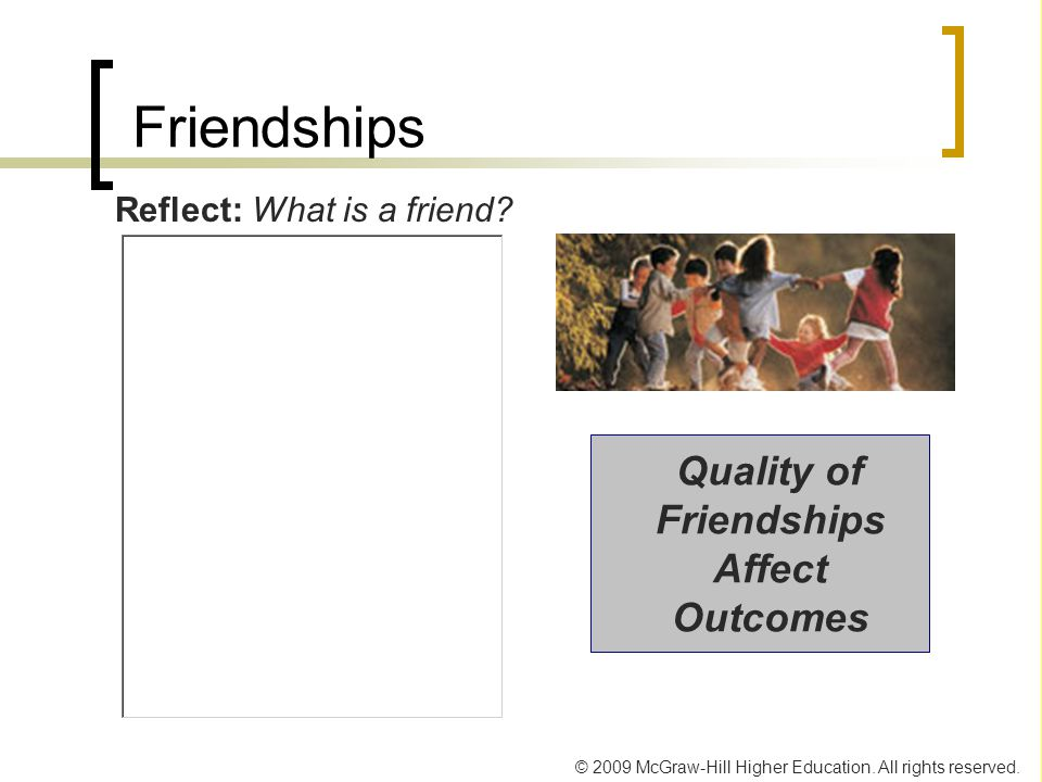 Quality of Friendships Affect Outcomes