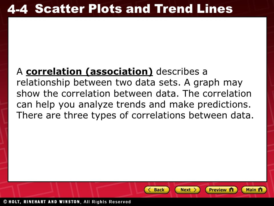 A correlation (association) describes a relationship between two data sets.