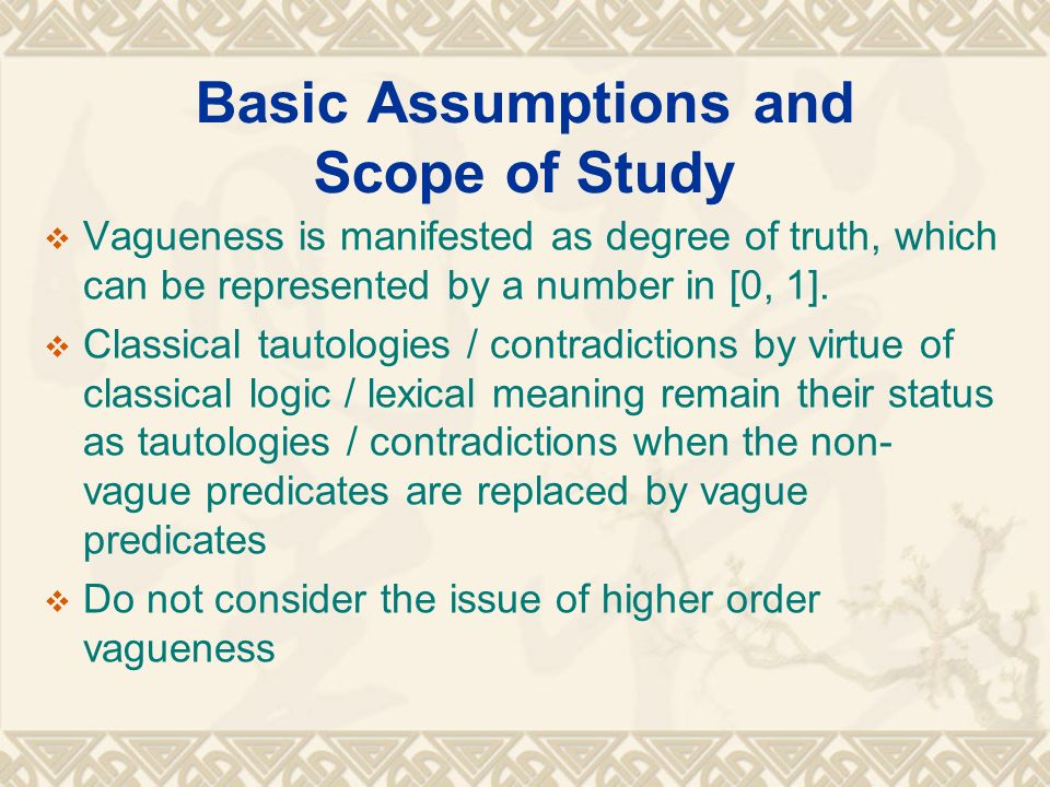Basic Assumptions and Scope of Study