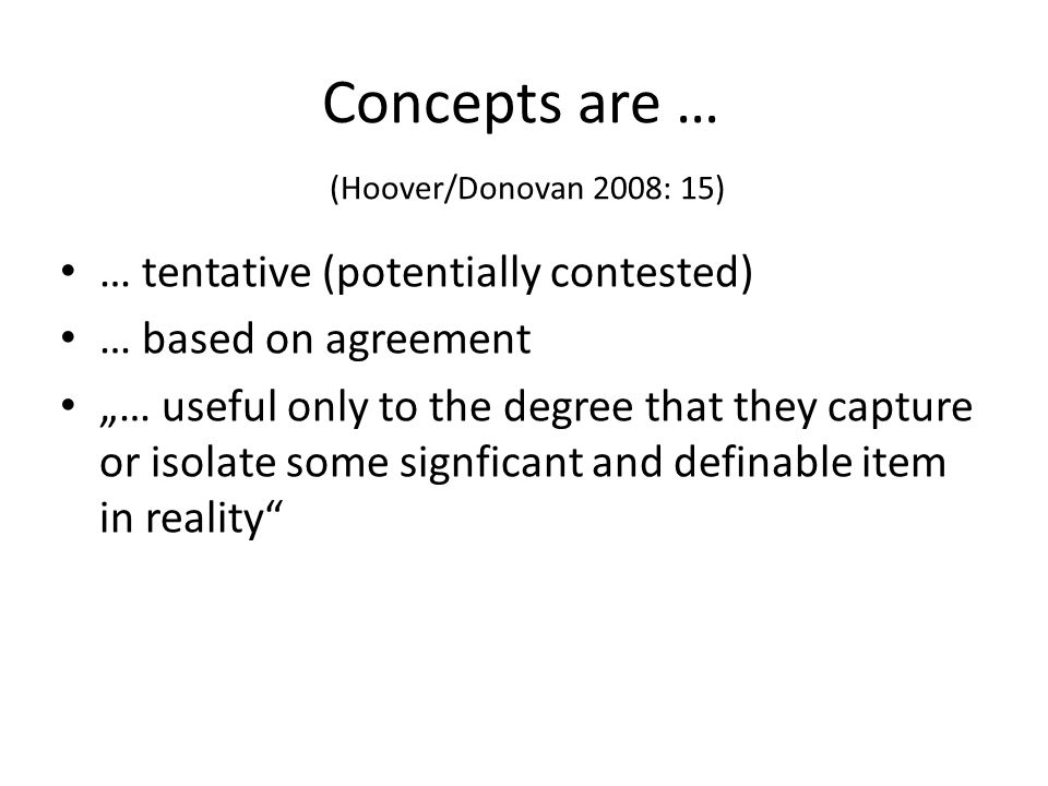 Concepts are … (Hoover/Donovan 2008: 15)