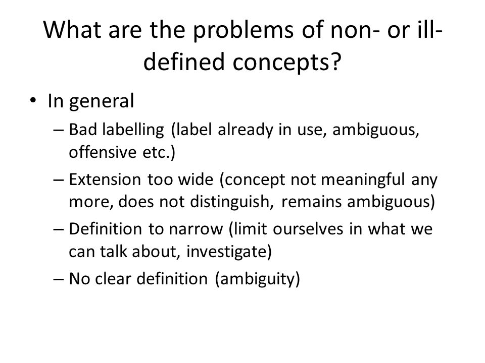 What are the problems of non- or ill-defined concepts
