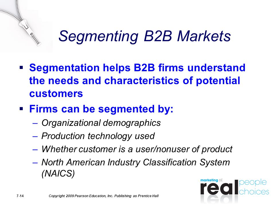 Segmenting B2B Markets Segmentation helps B2B firms understand the needs and characteristics of potential customers.