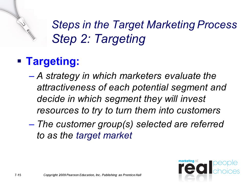 Steps in the Target Marketing Process Step 2: Targeting