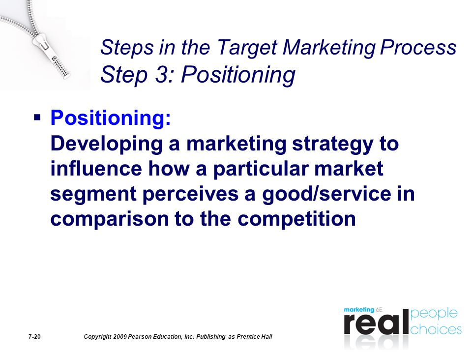 Steps in the Target Marketing Process Step 3: Positioning