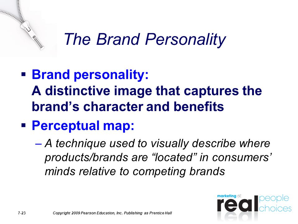 The Brand Personality Brand personality: A distinctive image that captures the brand's character and benefits.